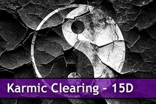 Click here for 15D Karmic Clearing